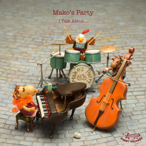 Mako's Party Trio - I Talk About...